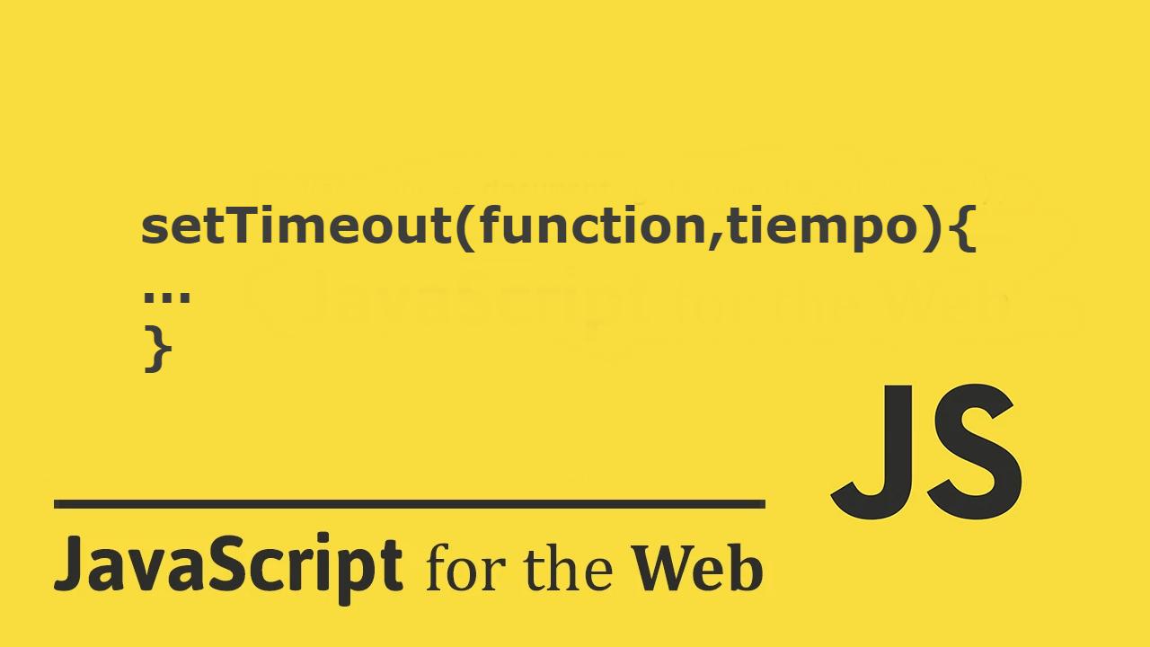Como funciona setTimeout() en JavaScript